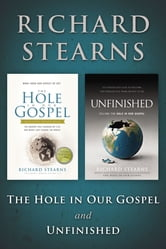 Stearns 2 in 1 - The Hole in Our Gospel and Unfinished ebook by Richard Stearns
