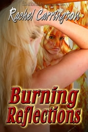Burning Reflections ebook by Rachel Carrington
