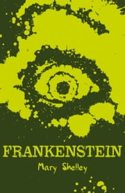 Scholastic Classics: Frankenstein ebook by Mary Shelley