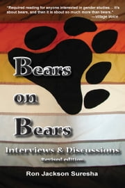 Bears on Bears: Interviews & Discussions (Revised edition) ebook by Ron J. Suresha