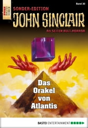 John Sinclair Sonder-Edition - Folge 030 - Das Orakel von Atlantis ebook by Jason Dark