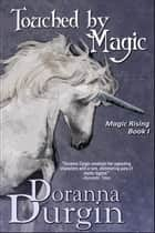 Touched by Magic ebook by Doranna Durgin