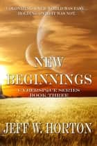 New Beginnings ebook by Jeff W Horton