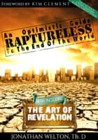 Raptureless: An Optimistic Guide to the End of the World ebook by Jonathan Welton