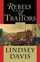Rebels and Traitors - A Novel ebook by Lindsey Davis