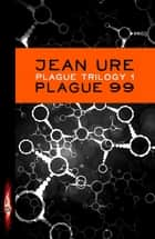 Plague 99 ebook by Jean Ure