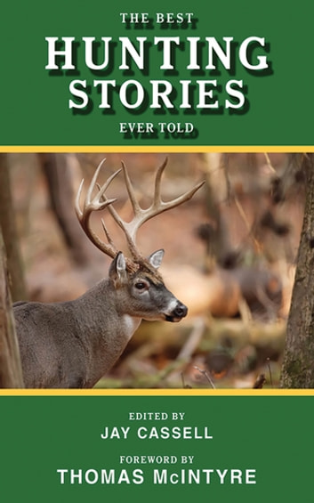 The Best Hunting Stories Ever Told ebook by