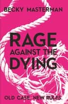 Rage Against the Dying - A Richard and Judy bookclub choice ebook by Becky Masterman