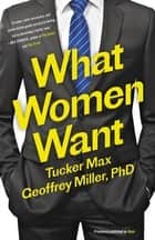Mate - Become the Man Women Want ebook by Tucker Max, Geoffrey Miller, PhD