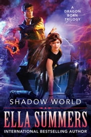 Shadow World - The Complete Trilogy ebook by Ella Summers