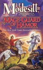 Mage-Guard of Hamor ebook by L. E. Modesitt Jr.