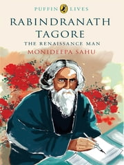 Rabindranath Tagore - Puffin Lives ebook by Monideepa Sahu