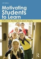 Motivating Students to Learn ebook by Kathryn R. Wentzel,Jere E. Brophy