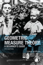 Geometric Measure Theory - A Beginner's Guide ebook by Frank Morgan