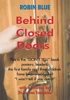 Behind Closed Doors ebook by Robin Blue