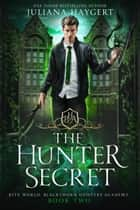 The Hunter Secret ebook by Juliana Haygert