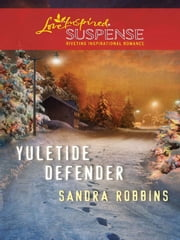 Yuletide Defender (Mills & Boon Love Inspired) eBook by Sandra Robbins