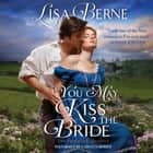 You May Kiss the Bride - The Penhallow Dynasty audiobook by Lisa Berne