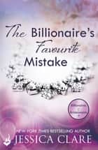The Billionaire's Favourite Mistake: Billionaires and Bridesmaids 4 ebook by Jessica Clare