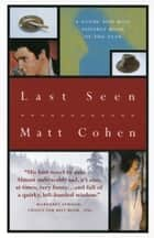 Last Seen ebook by Matt Cohen