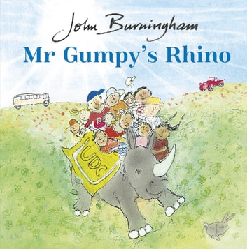 Mr Gumpy's Rhino eBook by John Burningham