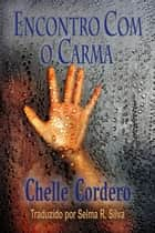 Encontro com o Carma ebook by Chelle Cordero