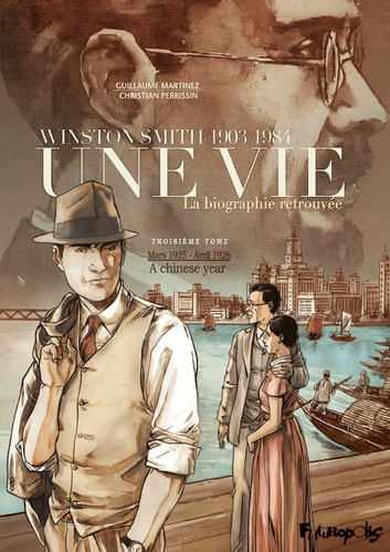 Une vie (Tome 3) - Winston Smith. La biographie retrouvée - A chinese year ebook by Guillaume Martinez,Christian Perrissin