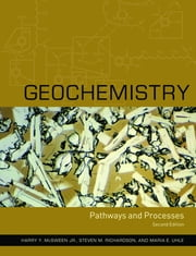 Geochemistry - Pathways and Processes ebook by Harry Y. McSween,Steven M. Richardson,Maria Uhle