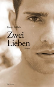 Zwei Lieben - Roman ebook by Rainer Vollath