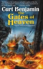 The Gates of Heaven ebook by Curt Benjamin