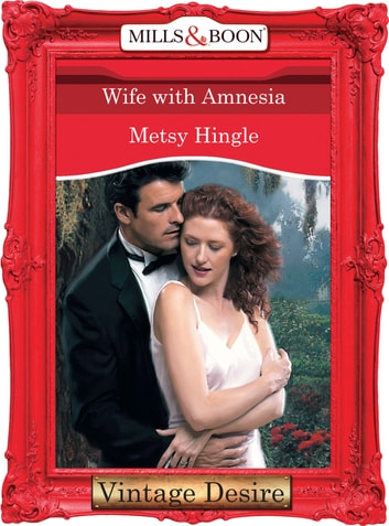 Wife With Amnesia (Mills & Boon Desire) ebook by Metsy Hingle