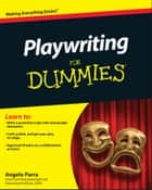 Playwriting For Dummies ebook by Angelo Parra