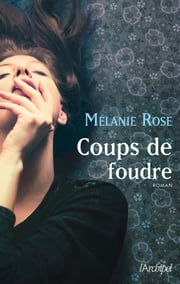 Coups de foudre ebook by Melanie Rose