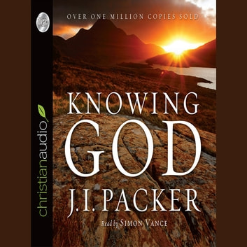 Knowing God audiobook by J. I. Packer