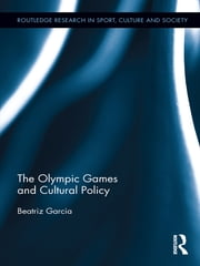 The Olympic Games and Cultural Policy ebook by Beatriz Garcia