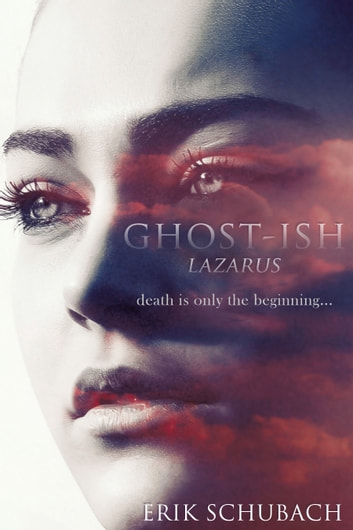 Ghost-ish: Lazarus ebook by Erik Schubach