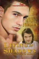 Living In Shadows ebook by N.J. Nielsen