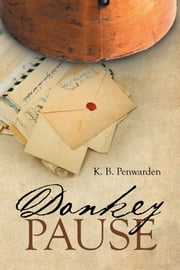 Donkey Pause ebook by K. B. Penwarden