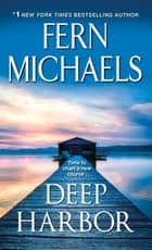 Deep Harbor - A Saga of Loss and Love ebook by Fern Michaels
