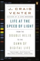 Life at the Speed of Light ebook by J. Craig Venter