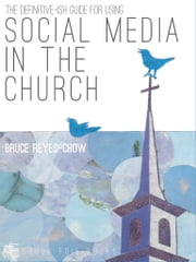 The Definitive-ish Guide for Using Social Media in the Church ebook by Bruce Reyes-Chow
