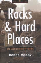 Rocks and Hard Places ebook by Roger Moody