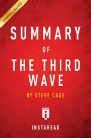 The Third Wave - by Steve Case | Summary & Analysis ebook by Instaread