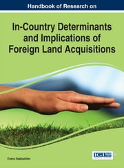 Handbook of Research on In-Country Determinants and Implications of Foreign Land Acquisitions ebook by Evans Osabuohien