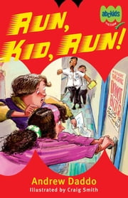 Run, Kid, Run! ebook by Daddo Andrew