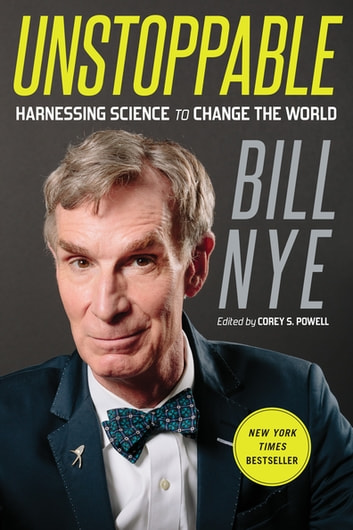 Unstoppable - Harnessing Science to Change the World ebook by Bill Nye
