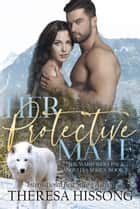 Her Protective Mate (The Ward Wolf Pack Novella Series, Book 3) ebook by
