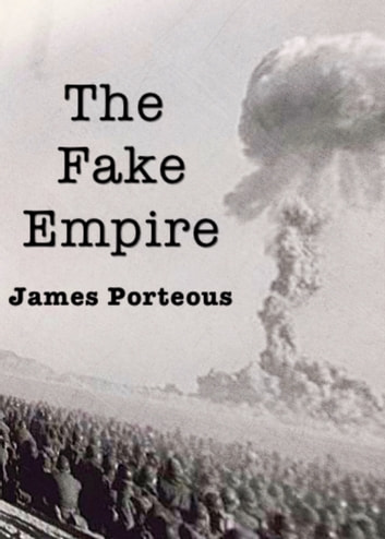 The Fake Empire ebook by James Porteous