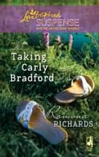 The Taking of Carly Bradford ebook by Ramona Richards