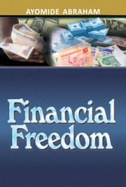 Financial Freedom ebook by Rev. Ayomide Abraham